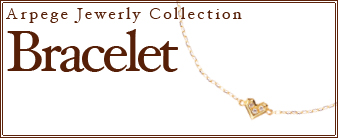 Arpege Jewerly Collection [ Bracelet ]